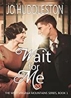 Wait For Me (West Virginia Mountains #1)