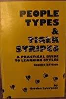 People Types & Tiger Stripes: A Practical Guide to Learning Styles