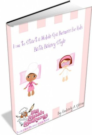 How to Start a Mobile Spa Business for Kids: Bath Bakery Style!