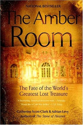The Amber Room: The Fate of the World's Greatest Lost Treasure