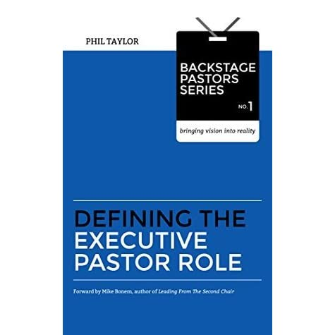 Defining The Executive Pastor Role by Phil Taylor