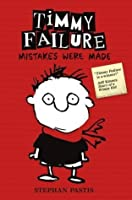 Mistakes Were Made (Timmy Failure, #1)