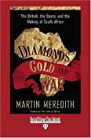 Diamonds, Gold, and War (Volume 1 of 2) (EasyRead Edition): The British, the Boers, and the Making of South Africa