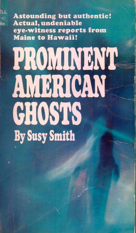 Prominent American Ghosts by Susy Smith