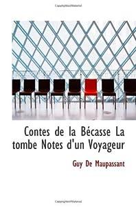 Contes de la Bécasse La tombe Notes d'un Voyageur