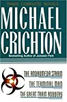 Three Complete Novels: The Andromeda Strain / The Terminal Man / The Great Train Robbery