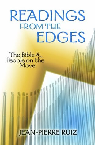 Readings from the Edges: The Bible & People on the Move (Studies in Latino/A Catholicism)