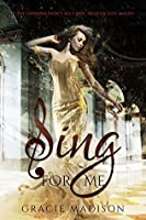 Sing For Me (Angels and Arias Book 1)