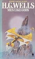 Men Like Gods (Classic Science Fiction)