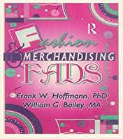 Fashion & Merchandising Fads (Haworth Popular Culture)