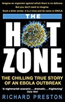 The Hot Zone: The Chilling True Story of an Ebola Outbreak