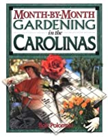 Month-by-Month Gardening in the Carolinas