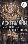 Der Fluch des Florentiners: Roman