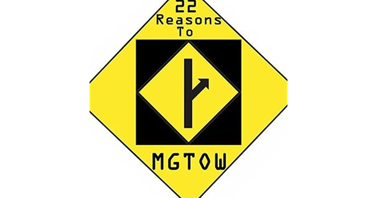 22 reasons to go MGTOW by Troofova Reethin