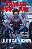 Trailer Park Fae (Gallow and Ragged #1)