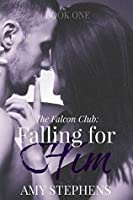 Falling for Him (The Falcon Club #1)