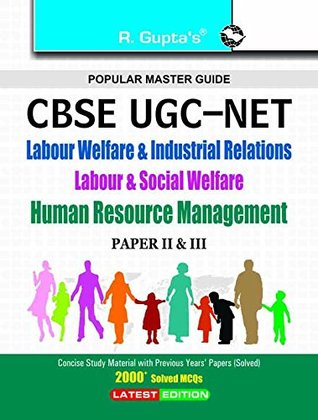 CBSE - UGC - NET/SET: Labour Welfare and Industrial Relations Labour and Social Welfare Human Resource Management (Paper II and III) Exam Guide