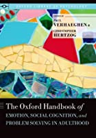 The Oxford Handbook of Emotion, Social Cognition, and Problem Solving in Adulthood (Oxford Library of Psychology)