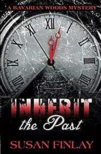 Inherit the Past (The Bavarian Woods #1)