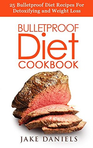 Bulletproof Diet Meats : Upgrade Your Life To Lose Weight & Gain Energy: 25 Bulletproof Recipes For The Meat Lover