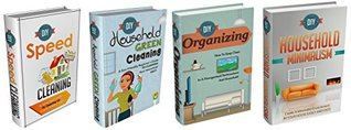 Cleaning And Organizing DIY: Box Set #13 : The Complete Extensive Guide On How To Clean And Organize Your Home: DIY Household Hacks (Cleaning and organizing ... - diy household hacks - Diy box set)