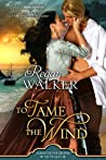 To Tame the Wind (Agents of the Crown, Prequel; and Donet Trilogy, #1)
