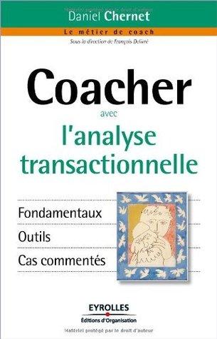 Coacher avec l'analyse transactionnelle (Le métier de coach)