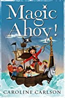 Magic Ahoy!: The Very Nearly Honourable League of Pirates