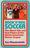 Rock 'n' Roll Soccer by Ian Plenderleith