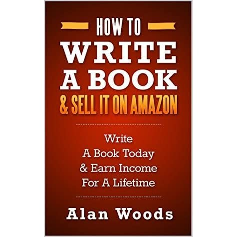 how to write a book sell it on amazon write a book today earn income for a lifetime by alan. Black Bedroom Furniture Sets. Home Design Ideas