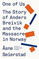 One of Us: The Story of Anders Breivik and the Massacre in Norway