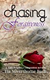 Chasing Forgiveness by Tia Silverthorne Bach