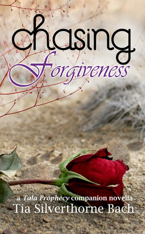 Chasing Forgiveness (Tala Prophecy)