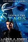 Inherit the Stars by Laurie A. Green