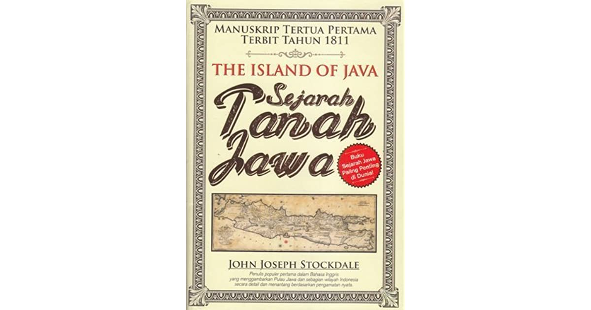The Island of Java: Sejarah Tanah Jawa by John Joseph Stockdale (4 star ratings)