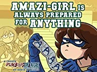 Dumbing of Age, Volume 4: Amazi-Girl is Always Prepared for Anything