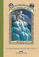 O Escorregador de Gelo (Desventuras em Série, #10)