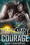 Mercenary Courage (Mandrake Company, #5)