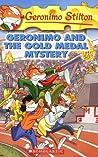 Geronimo and The Gold Medal Mystery (Geronimo Stilton, #33)