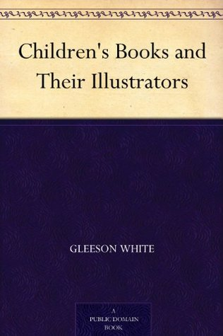 Children's Books and Their Illustrators