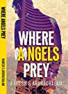 Where Angels Prey by Ramesh S. Arunachalam
