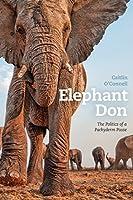 Elephant Don: The Politics of a Pachyderm Posse