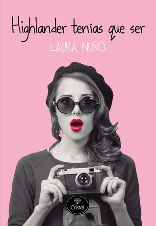 Highlander tenías que ser by Laura Nuño