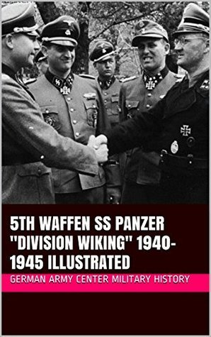 5th Waffen SS Panzer Division Wiking 1940-1945 Illustrated