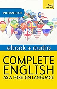 Complete English as a Foreign Language (Learn English with Teach Yourself): Enhanced Edition
