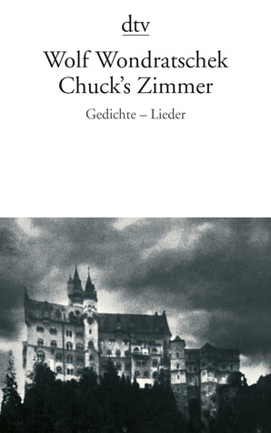 Chucks Zimmer Gedichte Lieder By Wolf Wondratschek