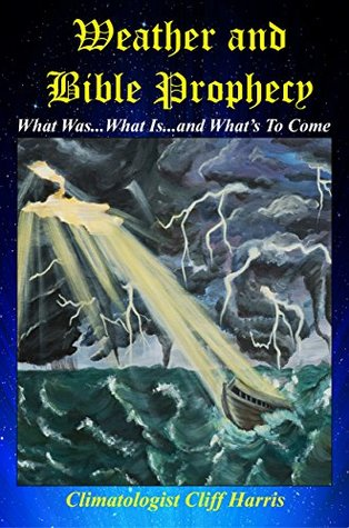 Weather and Bible Prophecy