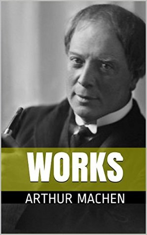WORKS BY ARTHUR MACHEN: The Great God Pan. Angels of Mons. The Ghost Ship. The Secret Glory. The House of Souls. The Great Return. The Terror: A Mystery. Far Off Things. Hieroglyphics.