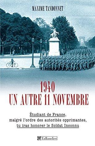Maxime Tandonnet, 1940 un autre 11 novembre