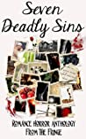 Seven Deadly Sins: Romance Horror Anthology From The Fringe